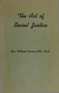Image of cover of The Act of Social Justice by Rev. William Ferree, S.M., Ph.D.