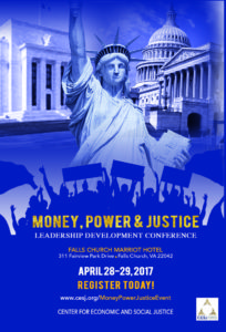 "Poster for CESJ Leadership Development Forum on ""Money, Power & Justice,"" April 28-29, 2017."