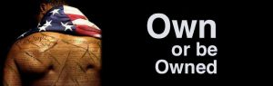 Own or be owned